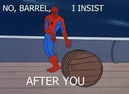 Barrels Meme - spider man barrel memes by collman2113333949 on deviantart