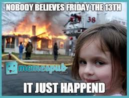 Friday Work Meme - why the world would end without friday work meme