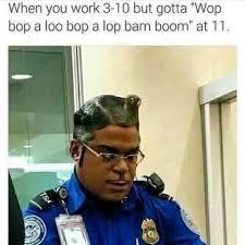 Boom Meme - you gotta wop bop a loo bop a lop bam boom