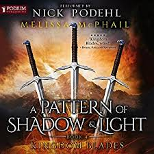a pattern of shadow and light amazon com kingdom blades a pattern of shadow and light book 4