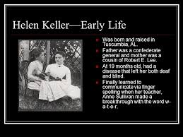 How Old Was Helen Keller When She Became Blind Helen Keller June 27 June 1 Helen Keller U2014early Life Was Born And