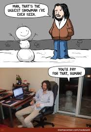 Frosty The Snowman Happy Birthday Meme - snowman memes best collection of funny snowman pictures