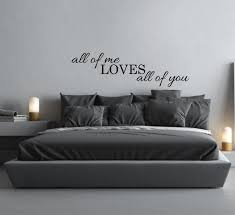 Bedroom Wall Decals For Adults Above Bed Wall Decal Quote All Of Me Loves All Of You L Over Bed