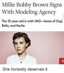 12 Year Old Model Meme - millie bobby brown signs with modeling agency the 12 year old is