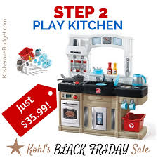 kohl s black friday deal step 2 play kitchen just 35 99