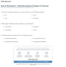 quiz u0026 worksheet child development stages u0026 theories study com