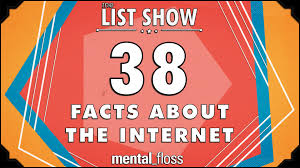 38 facts about the internet mental floss list show ep 414 youtube