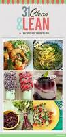 17 best clean eating images on pinterest healthy foods clean