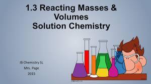 1 3 reacting masses u0026 volumes solution chemistry ppt video