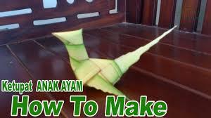 cara membuat kerajinan tangan dari janur cara membuat ketupat anak ayam dari daun kelapa youtube