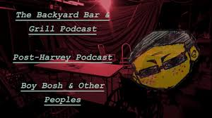 The Backyard Bar And Grill by Post Harvey Podcast The Backyard Bar U0026 Grill Podcast 1 Boy