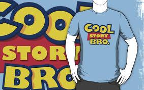 cool story bro t shirt mickey fix
