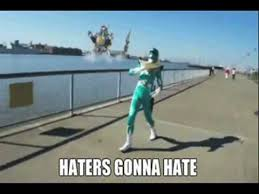 Haters Gonna Hate Meme - guile s theme goes with everything green ranger youtube