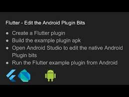 plugin for android flutter edit the android plugin bits