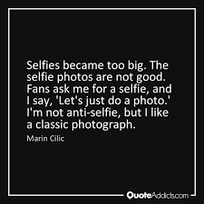 good selfie quotes quote addicts