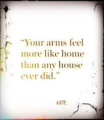 i miss your arms around me me feel so safe and home