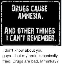 Drugs Are Bad Meme - 25 best memes about drugs are bad mmmkay drugs are bad