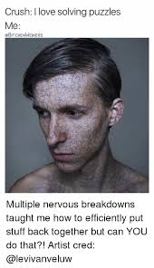 Nervous Meme - cru sh i love solving puzzles me ebitchenweners multiple nervous