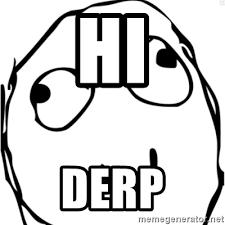Derp Meme Generator - hi derp derp meme meme generator