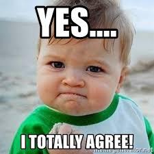 I Agree Meme - yes i totally agree victory baby meme generator