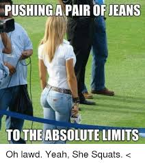 Lawd Meme - pushing apair of jeans to the absolute limits oh lawd yeah she