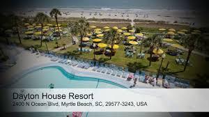 dayton house resort myrtle beach south carolina usa youtube