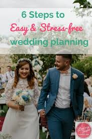 easy wedding planning 6 steps to easy wedding planning