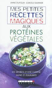 livre cuisine saine livre mes petites recettes magiques aux protéines végétales les