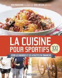 livre la cuisine pour sportifs 100 recettes pour les mordus et