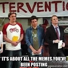 Intervention Meme - himym intervention meme generator