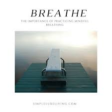 Challenge Breathing Simple Living Challenge Day Seven The Importance Of Practicing