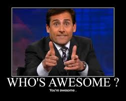 You Are Awesome Meme - who s awesome you re awesome picture quotes
