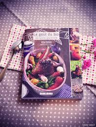 livre cuisine bio livre de cuisine bio le goût du bio ma cuisine gourmande crème