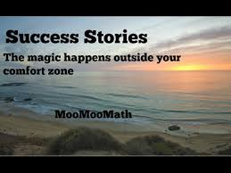 Life Begins When You Step Out Of Your Comfort Zone Success Stories The Magic Happens Outside Of The Comfort Zone