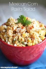 Mexican Pasta Salad Eat Cake For Dinner Mexican Corn Pasta Salad