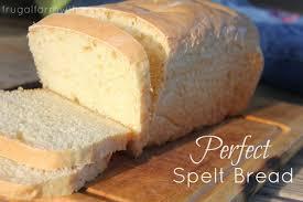 perfect spelt sandwich bread recipe the frugal farm wife