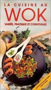 la cuisine au 9782737220845 la cuisine au wok variée pratique et conviviale