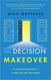 amazon com the life changing the decision makeover an intentional approach to living the life