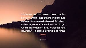 Flag You Down Chris Rock Quote U201ci U0027d Always End Up Broken Down On The Highway
