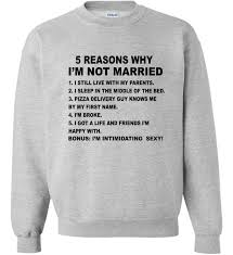 5 reasons why i u0027m not married funny sweater teeshirtpalace