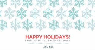 happy holidays from america s unions afl cio