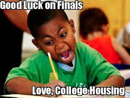 Good Luck On Finals Meme - meme creator good luck on finals love college housing meme