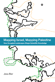Blank Map Of Israel And Palestine by Mapping Israel Mapping Palestine The Mit Press