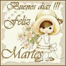 imagenes wasap martes imágenes bonitas de feliz martes con movimiento imagenes bonitas
