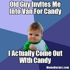 Meme Candy - old guy invites me into van for candy create your own meme