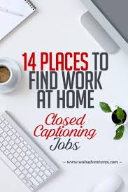 These Work From Home Companies These 14 Companies Provide Closed Captioning Jobs From Home