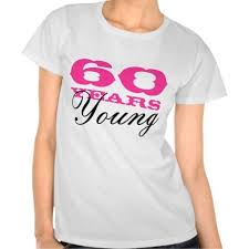 60 year birthday t shirts 40 best 60th birthday images on 60 birthday birthday