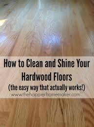 the easy cleaning tip to clean and shine your hardwood floors the