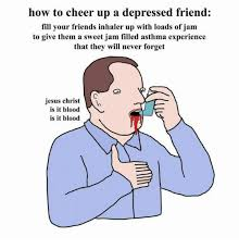 Cheer Up Meme - 25 best memes about how to cheer up a depressed friend how