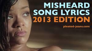 Hilarious Memes 2013 - misheard song lyrics 2013 edition youtube